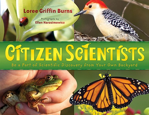 Citizen Scientists By Burns, Loree Griffin/ Harasimowicz, Ellen