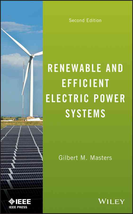 Renewable and Efficient Electric Power Systems By Masters, Gilbert M.