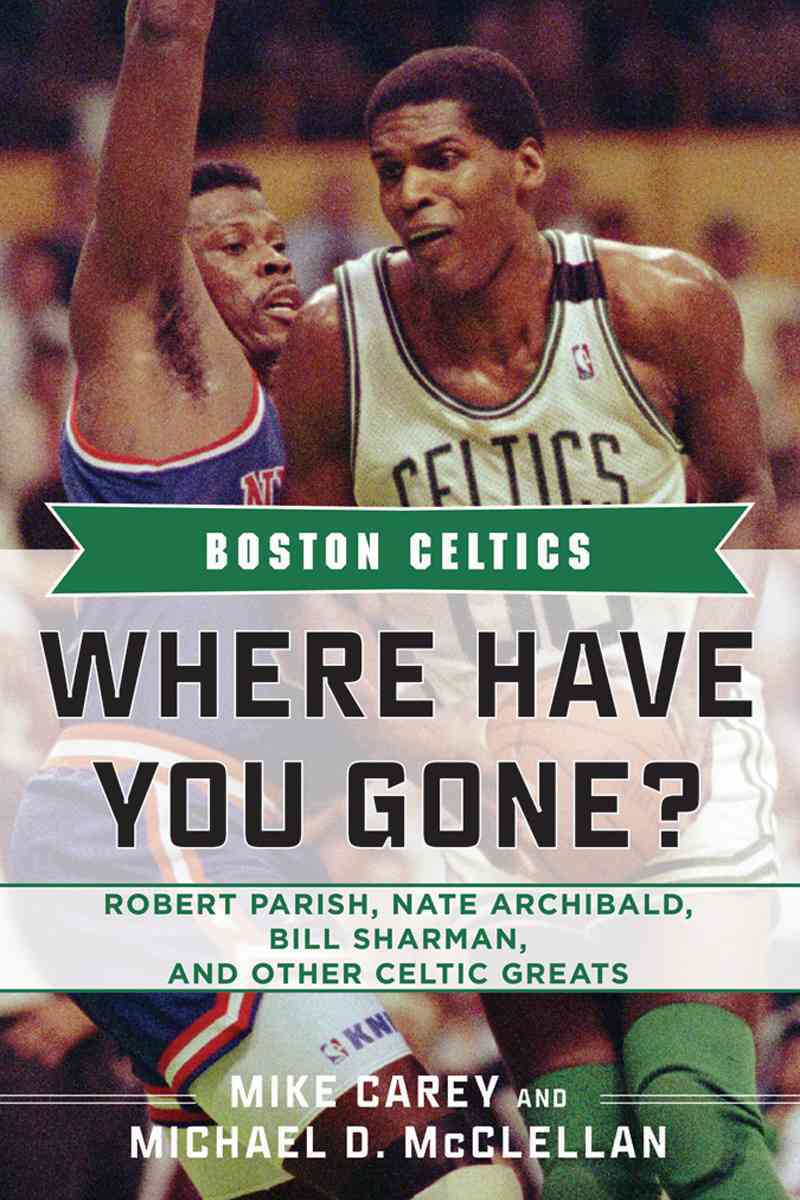 Boston Celtics By Carey, Mike/ Mcclellan, Michael D.